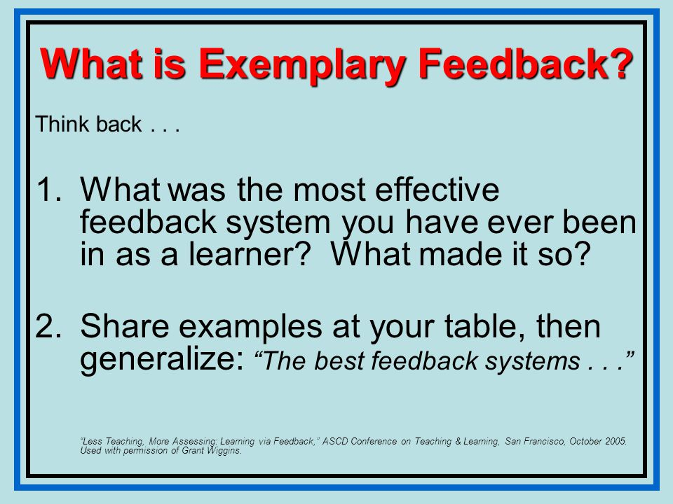 What is Exemplary Feedback. Think back...