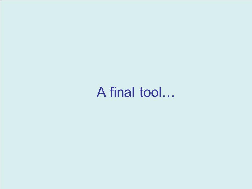 A final tool…
