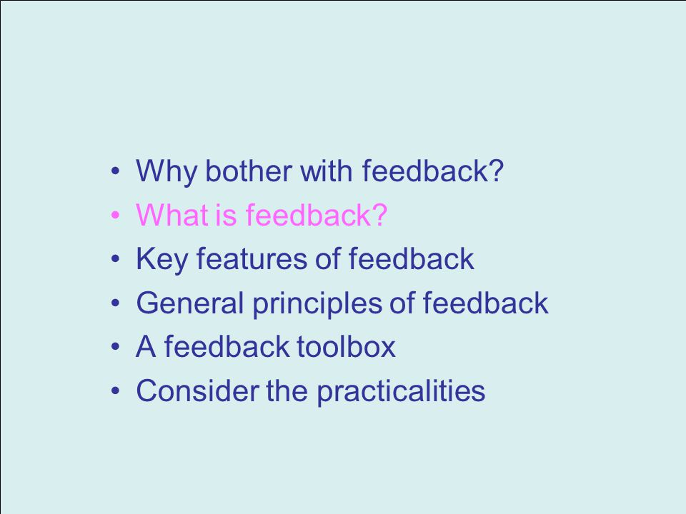 Why bother with feedback. What is feedback.