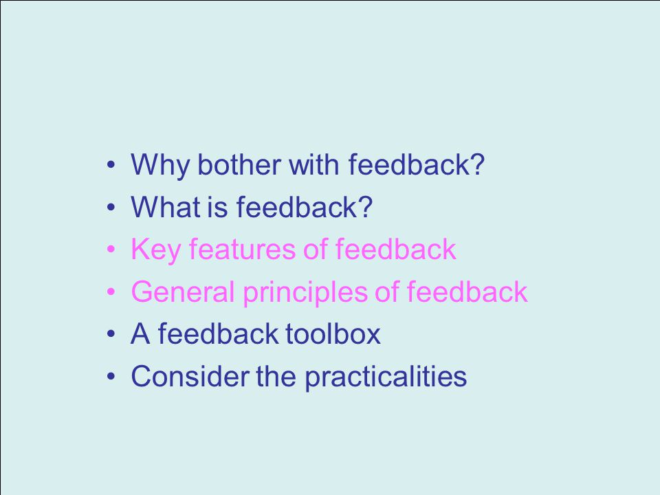 Why bother with feedback.What is feedback.