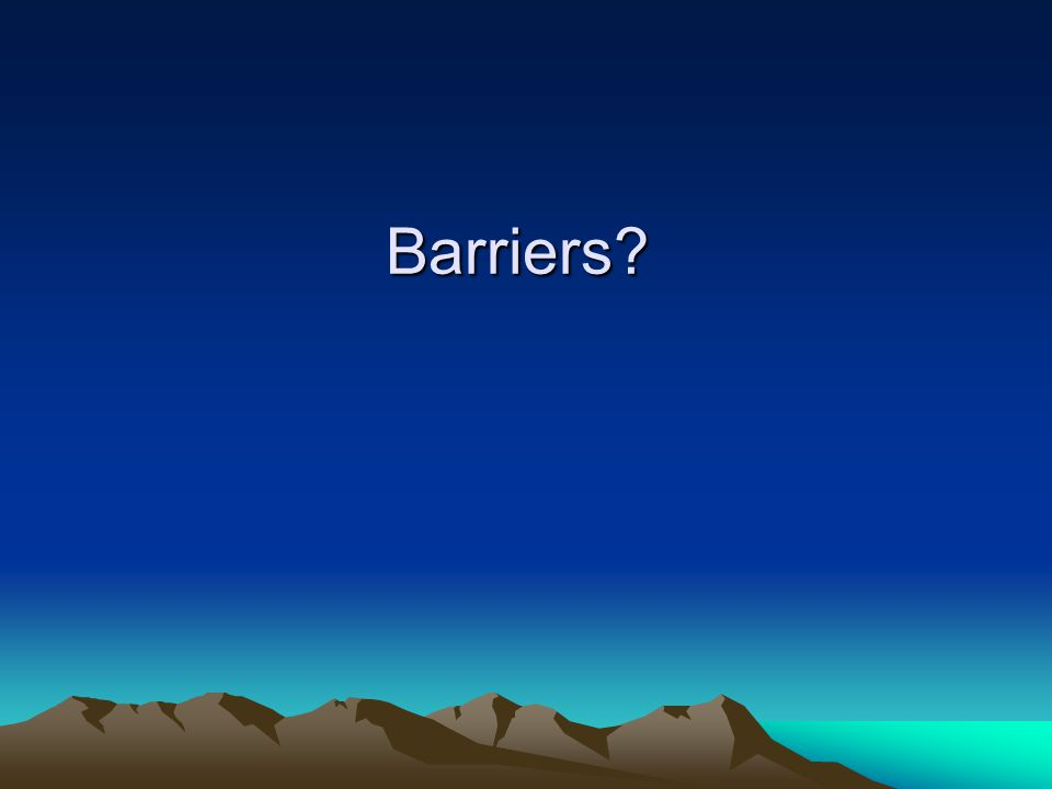 Barriers?