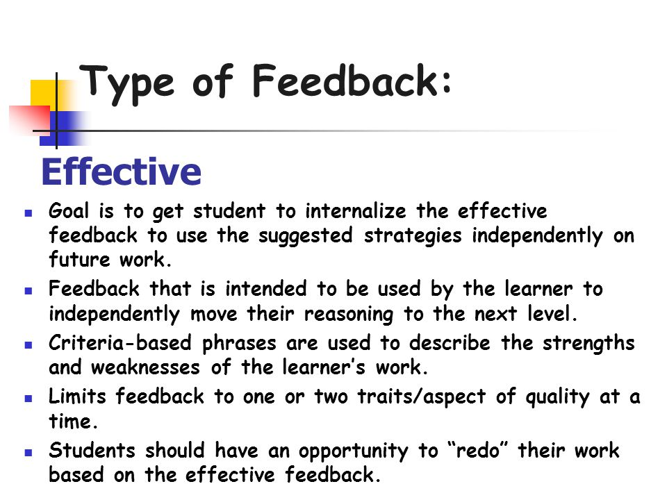 Goal is to get student to internalize the effective feedback to use the suggested strategies independently on future work.