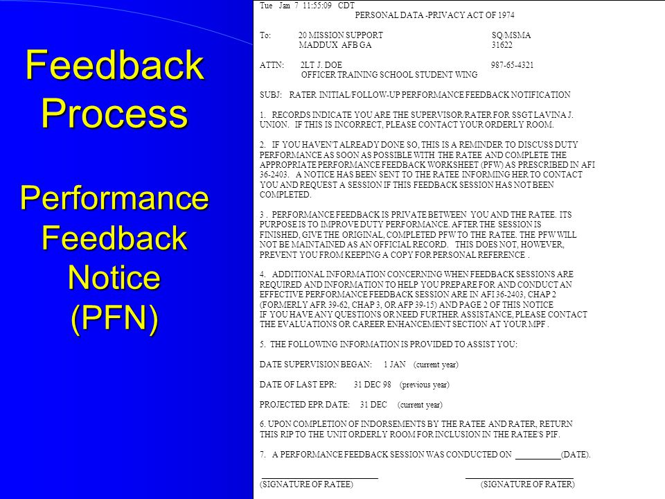 Feedback Process Performance Feedback Notice (PFN) Tue Jan 7 11:55:09 CDT PERSONAL DATA -PRIVACY ACT OF 1974 To: 20 MISSION SUPPORT SQ/MSMA MADDUX AFB