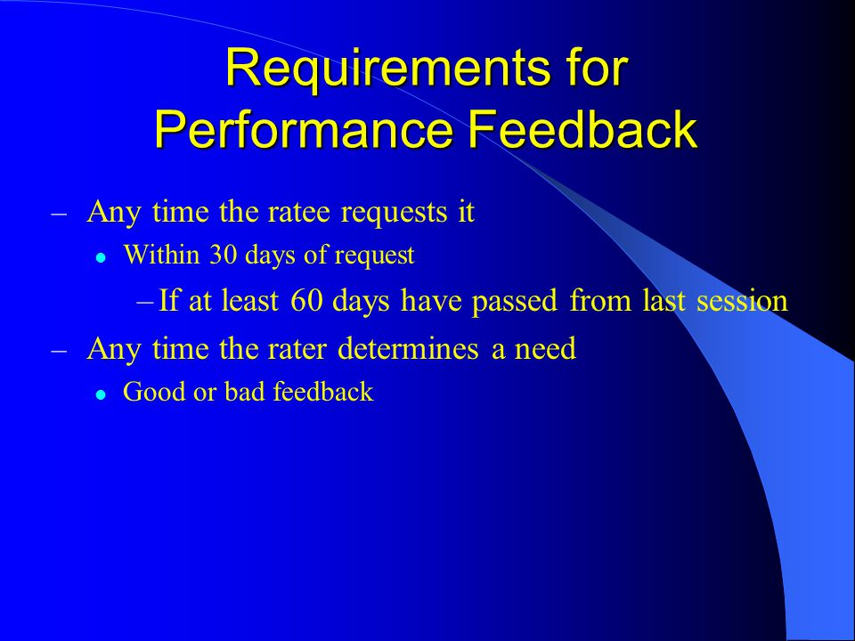 – Any time the ratee requests it Within 30 days of request –If at least 60 days have passed from last session – Any time the rater determines a need G