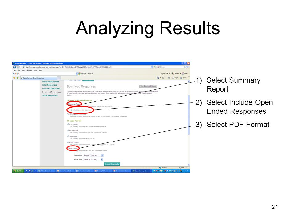 21 Analyzing Results 1)Select Summary Report 2)Select Include Open Ended Responses 3)Select PDF Format