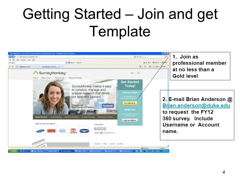 4 Getting Started – Join and get Template 1. Join as professional member at no less than a Gold level 2. E-mail Brian Anderson @ Brian.anderson@duke.e
