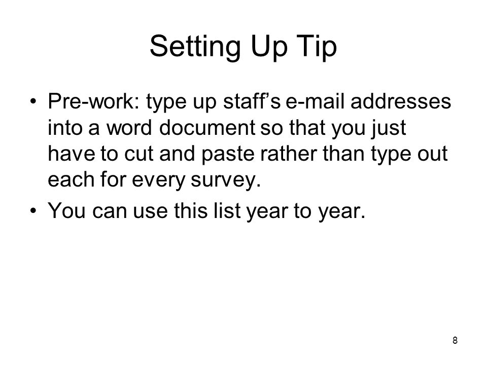 Setting Up Tip Pre-work: type up staffs e-mail addresses into a word document so that you just have to cut and paste rather than type out each for eve