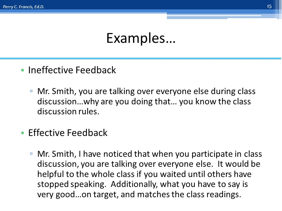 Examples… Ineffective Feedback Mr.