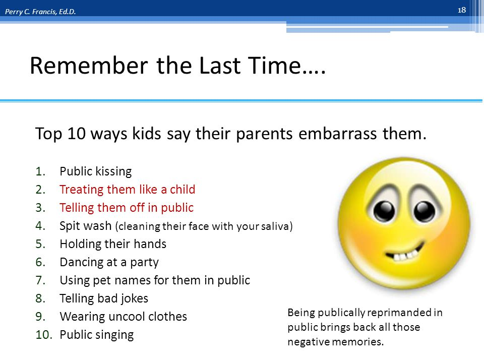 Remember the Last Time….Top 10 ways kids say their parents embarrass them.