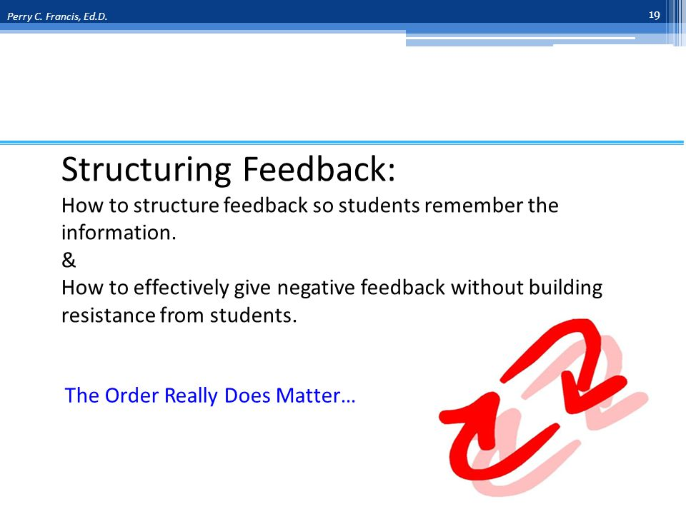 Structuring Feedback: How to structure feedback so students remember the information.