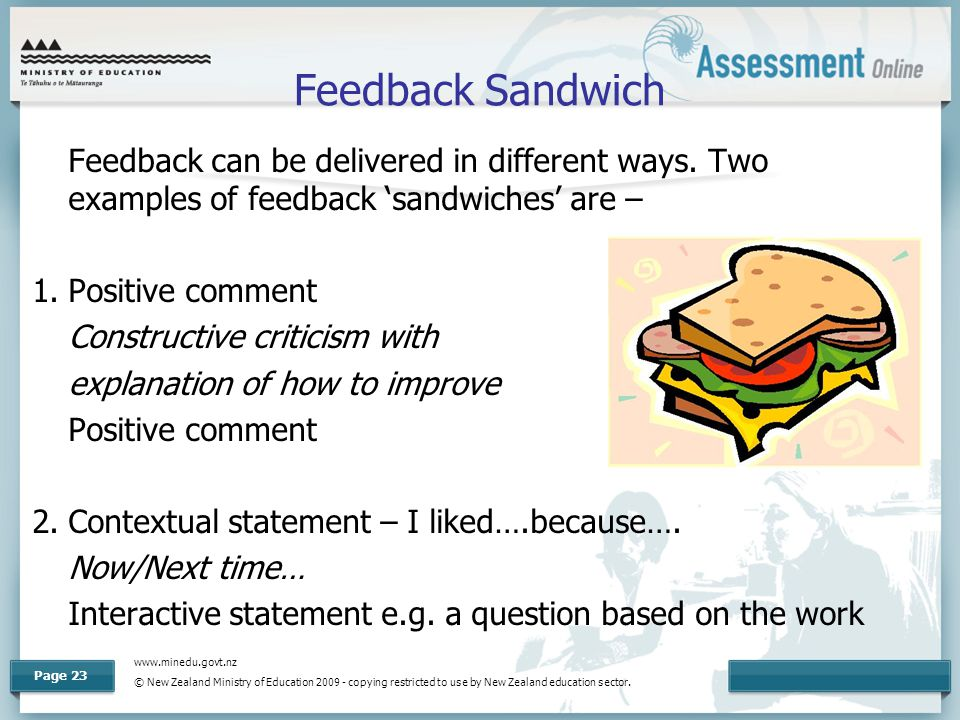 www.minedu.govt.nz © New Zealand Ministry of Education 2009 - copying restricted to use by New Zealand education sector. Page 23 Feedback Sandwich Fee