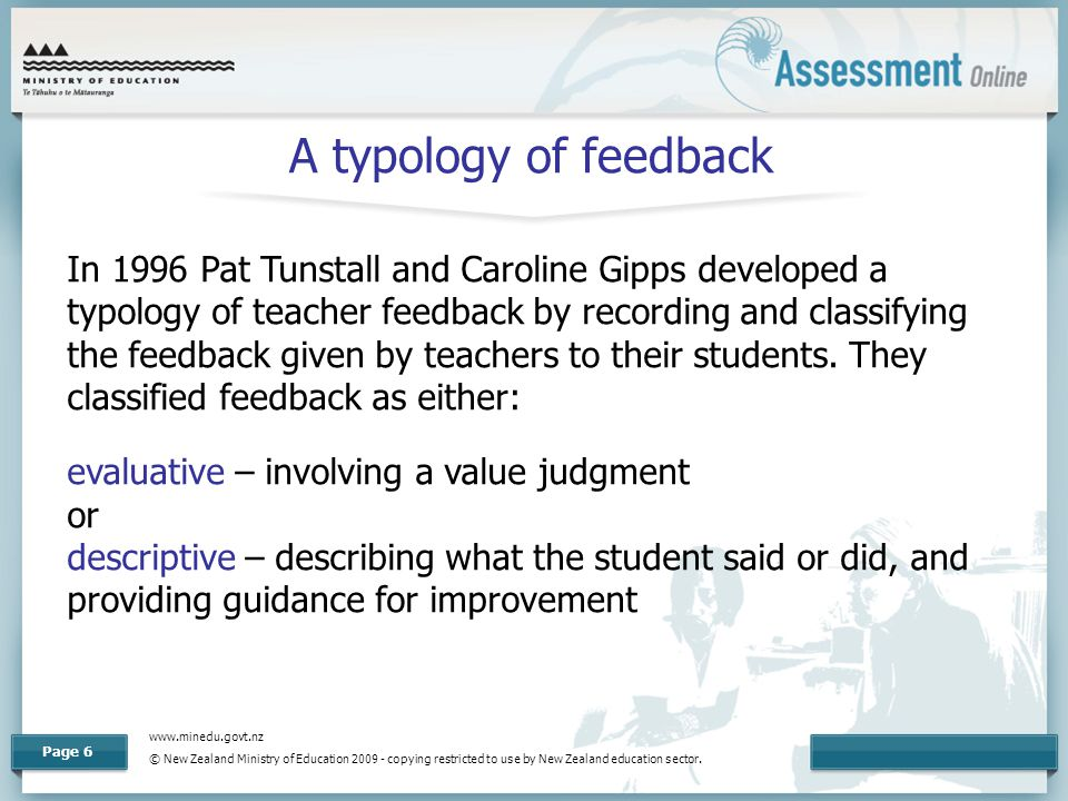 www.minedu.govt.nz © New Zealand Ministry of Education 2009 - copying restricted to use by New Zealand education sector. Page 6 A typology of feedback