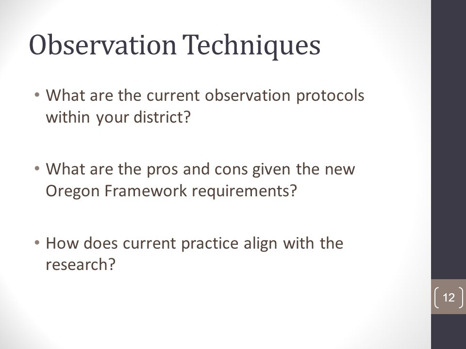 Observation Techniques What are the current observation protocols within your district.