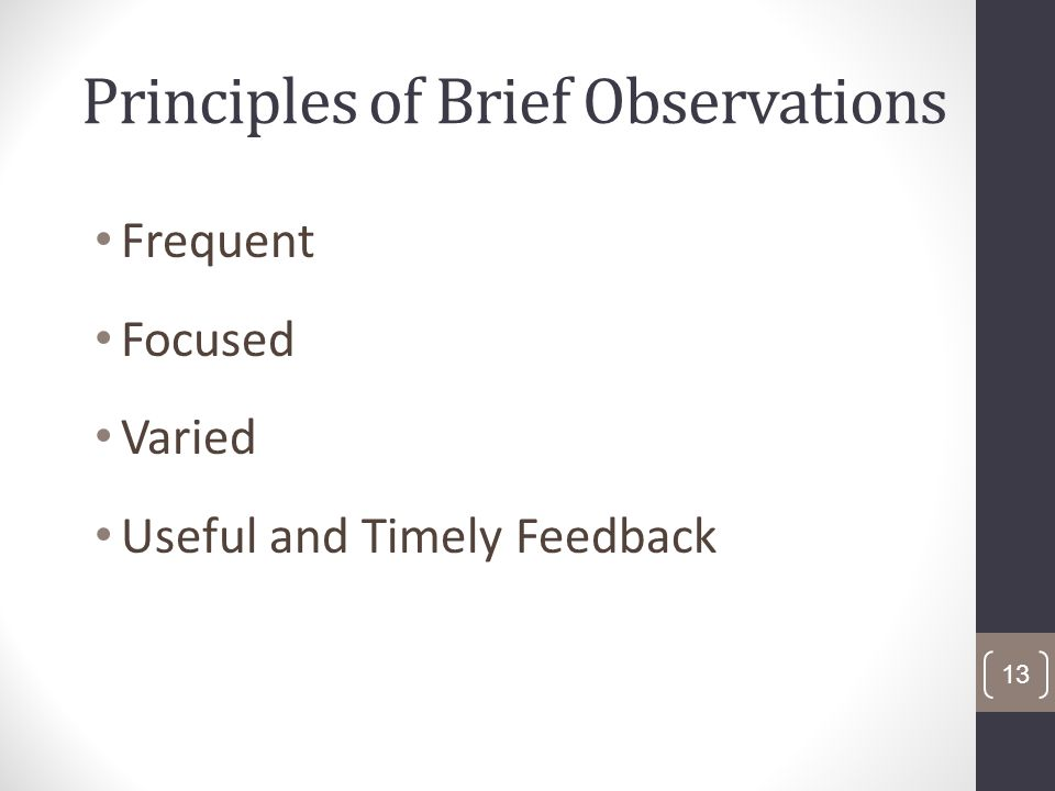 Principles of Brief Observations Frequent Focused Varied Useful and Timely Feedback 13