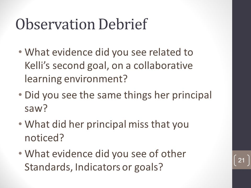Observation Debrief What evidence did you see related to Kellis second goal, on a collaborative learning environment.