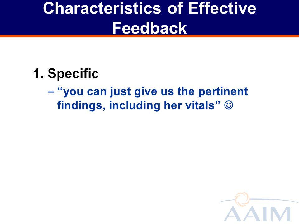 Characteristics of Effective Feedback 1.