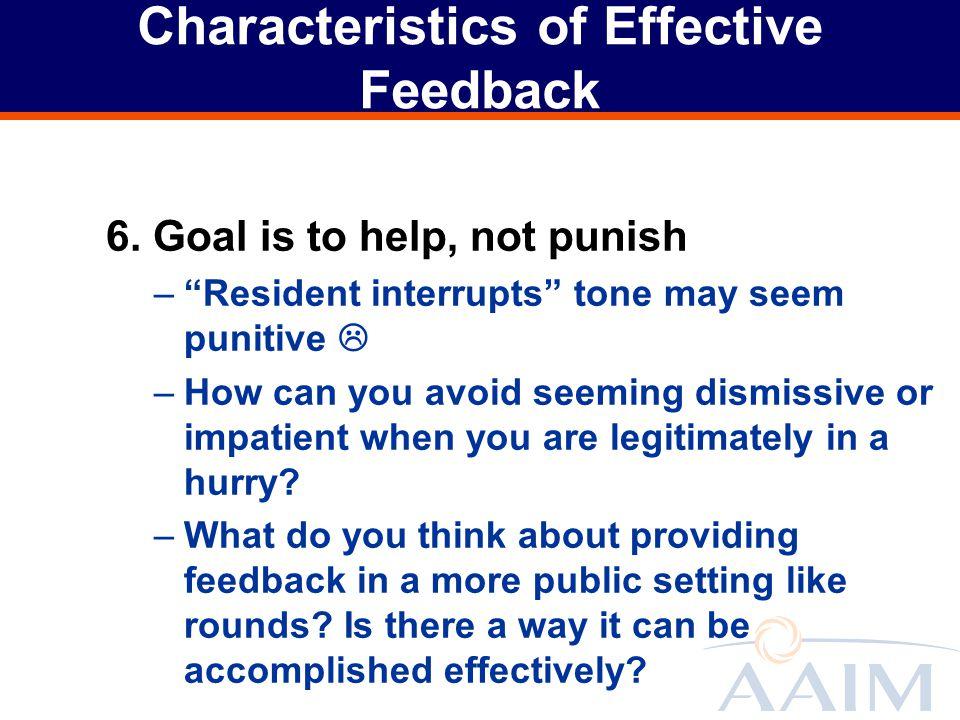 Characteristics of Effective Feedback 6.