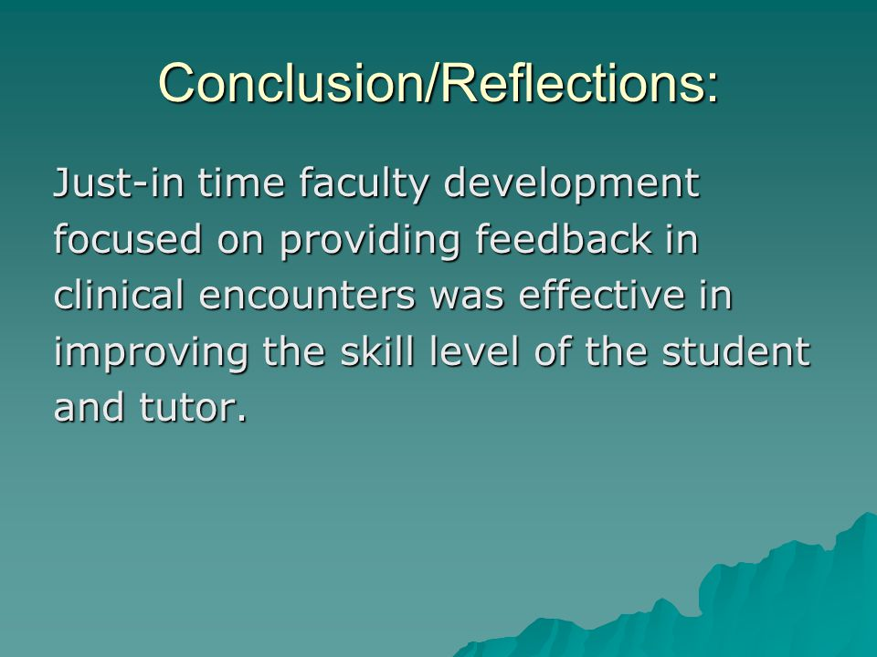 Conclusion/Reflections: Just-in time faculty development focused on providing feedback in clinical encounters was effective in improving the skill lev
