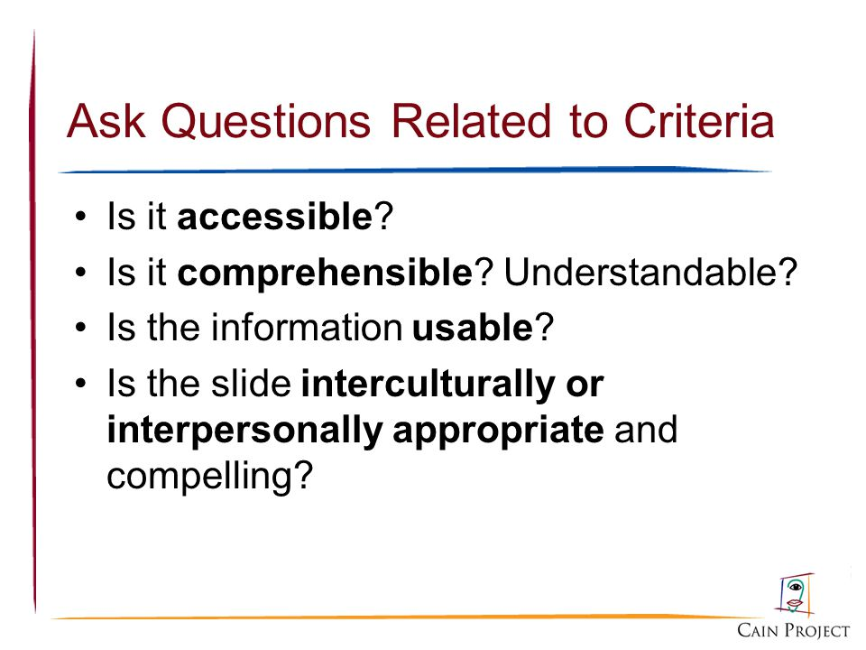 Ask Questions Related to Criteria Is it accessible.