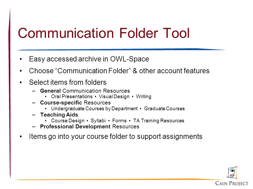 Communication Folder Tool Easy accessed archive in OWL-Space Choose Communication Folder & other account features Select items from folders –General C