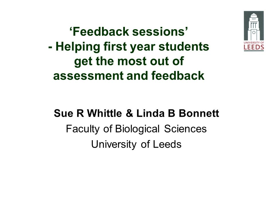 Conditions required for students to benefit from feedback: Knowledge of what constitutes a good performance Knowledge of how the current performance relates to a good performance Skills to act to close the gap between the current and a good performance (Sadler, 1989) Context Prompt and effective feedback is a key issue in promoting student learning (Race, 2007).