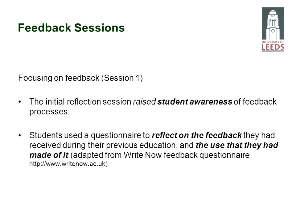 Feedback Sessions Focusing on feedback (Session 1) The initial reflection session raised student awareness of feedback processes. Students used a ques