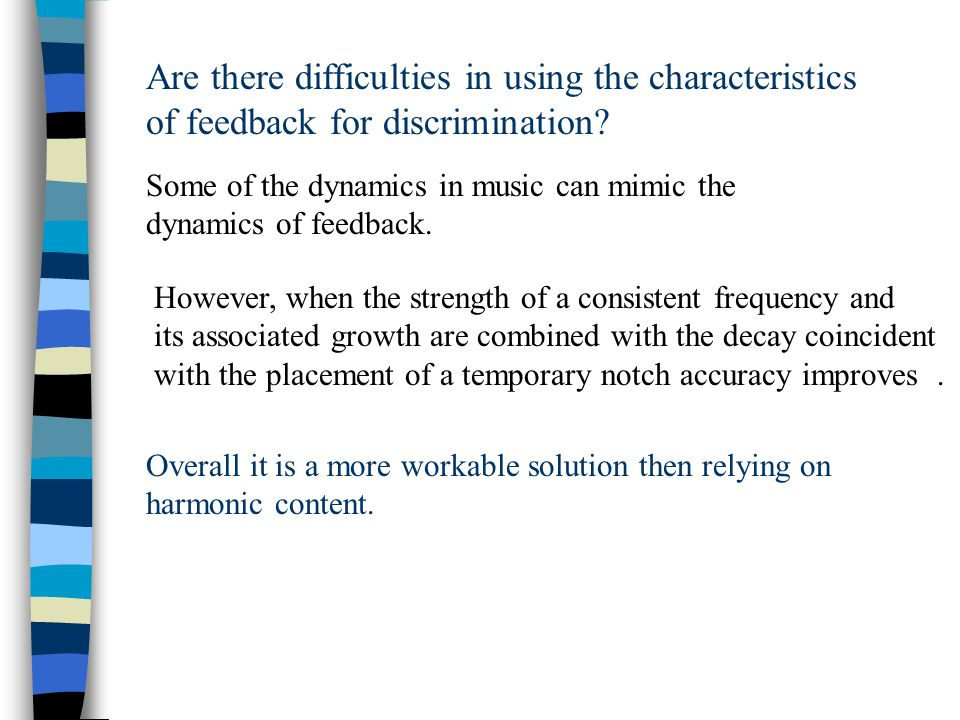 Are there difficulties in using the characteristics of feedback for discrimination.