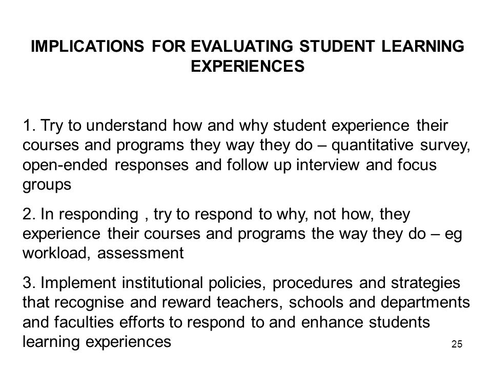 25 IMPLICATIONS FOR EVALUATING STUDENT LEARNING EXPERIENCES 1.