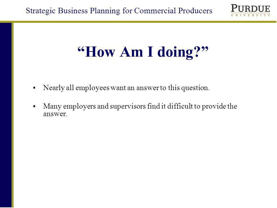 Strategic Business Planning for Commercial Producers How Am I doing.