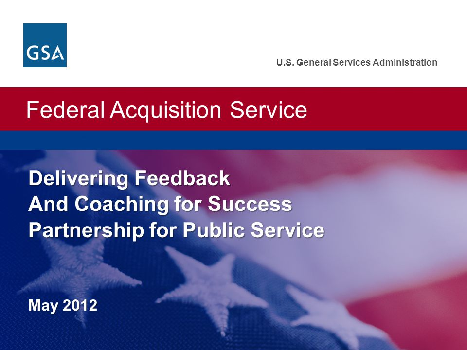 Delivering Feedback and Coaching for Success GSA Expo 2012