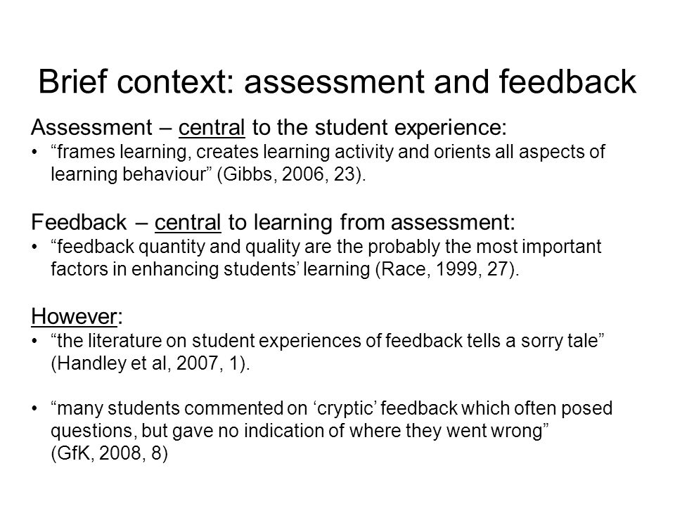 Assessment – central to the student experience: frames learning, creates learning activity and orients all aspects of learning behaviour (Gibbs, 2006,