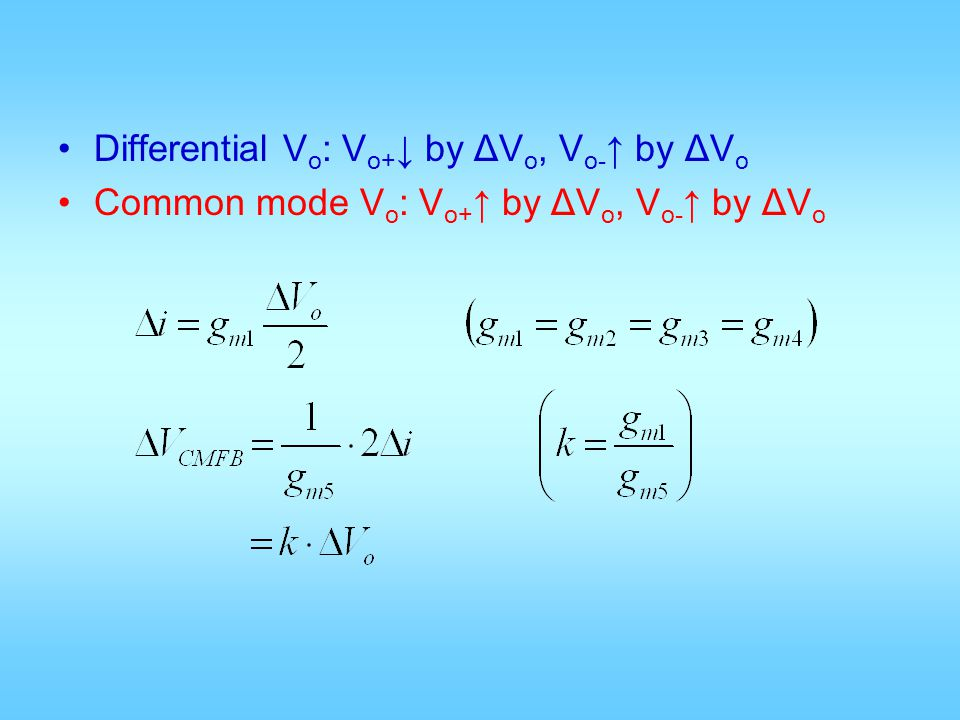 Differential V o : V o+ by ΔV o, V o- by ΔV o Common mode V o : V o+ by ΔV o, V o- by ΔV o