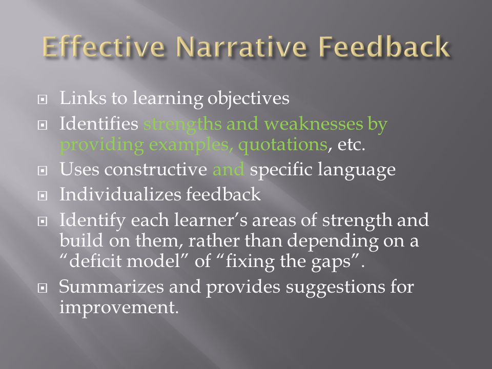 Links to learning objectives Identifies strengths and weaknesses by providing examples, quotations, etc.