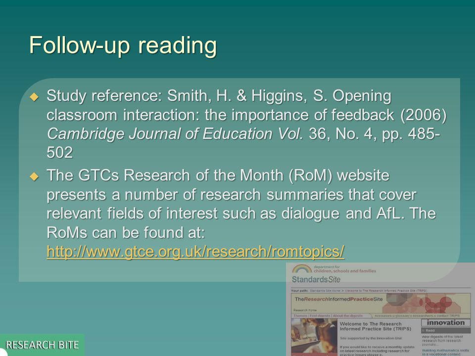 Follow-up reading Study reference: Smith, H. & Higgins, S. Opening classroom interaction: the importance of feedback (2006) Cambridge Journal of Educa