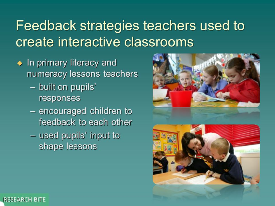 Feedback strategies teachers used to create interactive classrooms In primary literacy and numeracy lessons teachers In primary literacy and numeracy