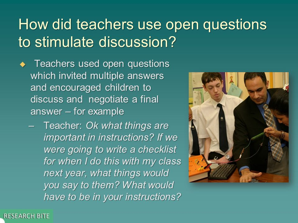 How did teachers use open questions to stimulate discussion.