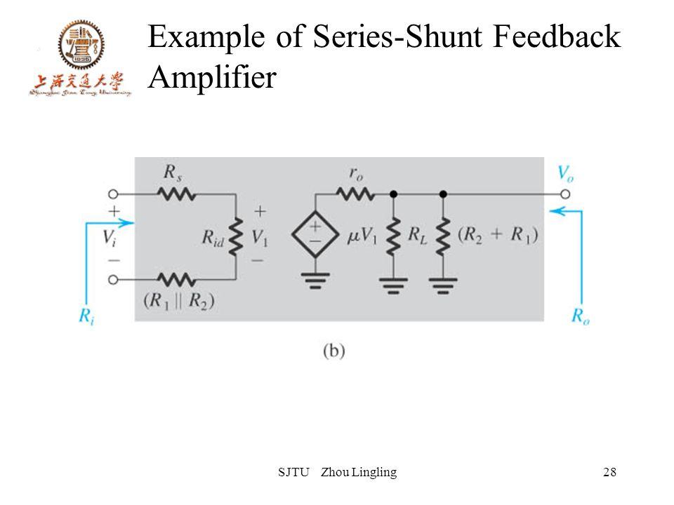 SJTU Zhou Lingling28 Example of Series-Shunt Feedback Amplifier