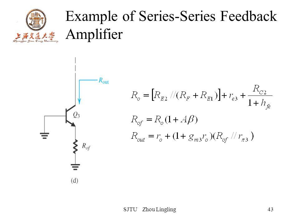 SJTU Zhou Lingling43 Example of Series-Series Feedback Amplifier