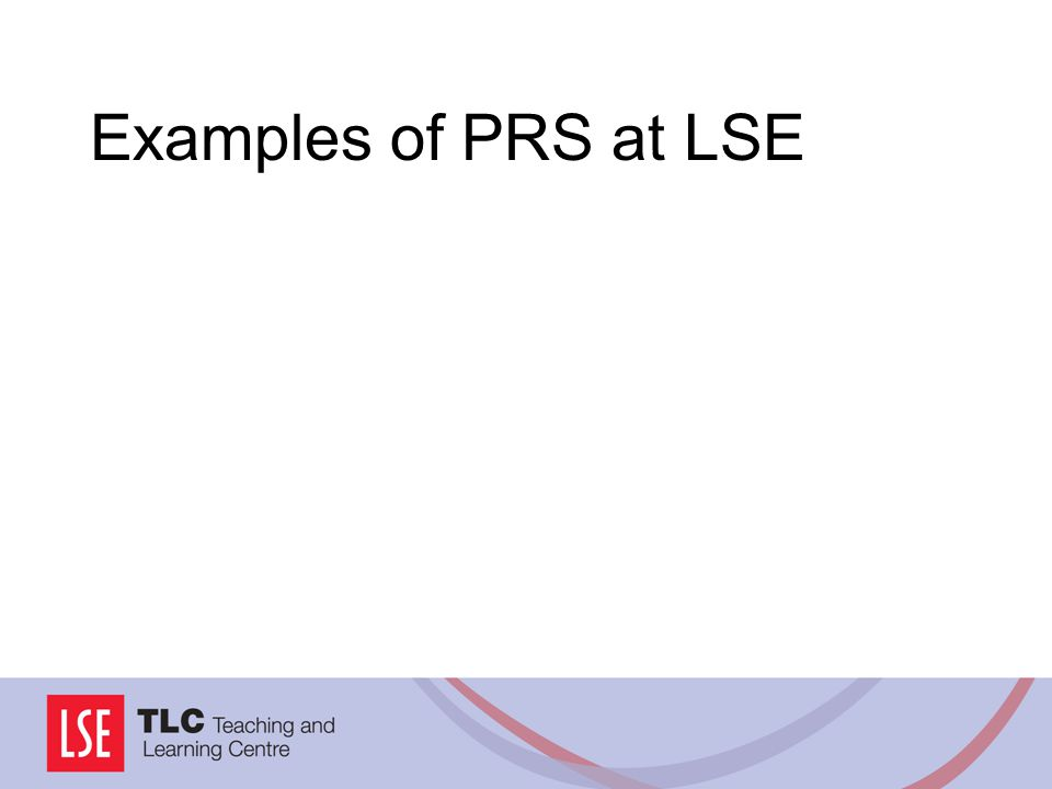 Examples of PRS at LSE