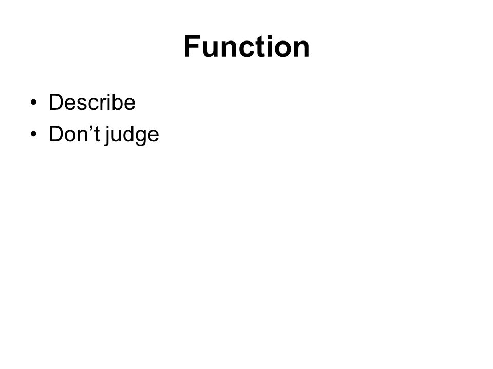 Function Describe Dont judge