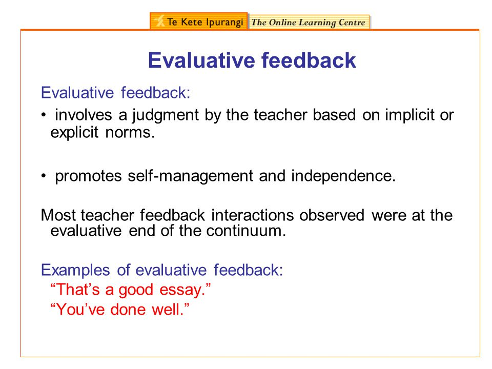 Descriptive feedback Descriptive feedback: is task- and outcome-oriented.