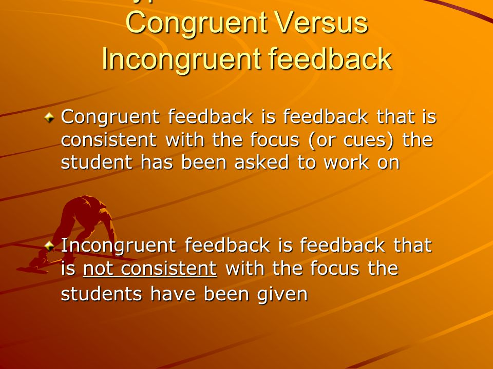 Definition of Feedback Information learners receive about their performance. (Teacher Skill Feedback) TSF maintains student focus on the task TSF moti