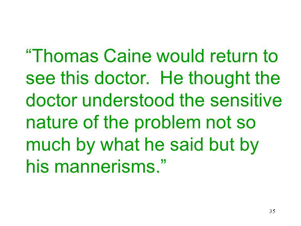35 Thomas Caine would return to see this doctor.