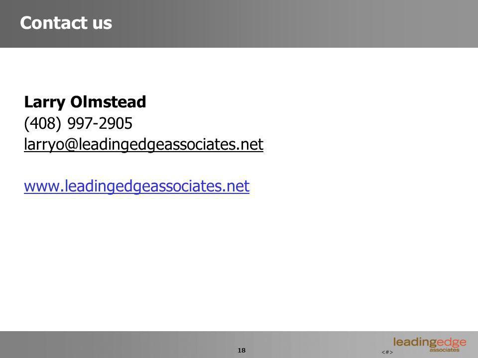 18 Contact us Larry Olmstead (408) 997-2905 larryo@leadingedgeassociates.net www.leadingedgeassociates.net