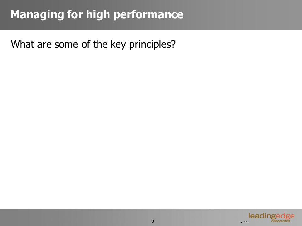 8 Managing for high performance What are some of the key principles?
