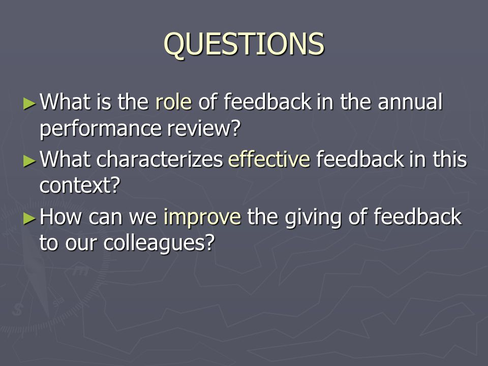 QUESTIONS What is the role of feedback in the annual performance review.