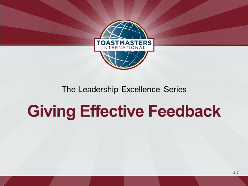 Feedback helps teams achieve goals, build confidence and pride, and succeed. 1 Feedback