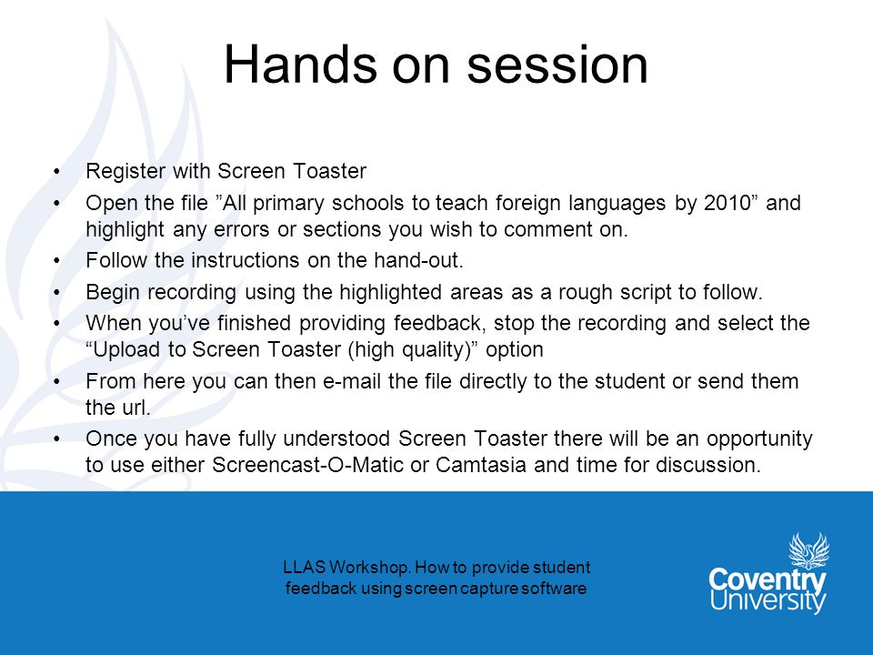 Hands on session Register with Screen Toaster Open the file All primary schools to teach foreign languages by 2010 and highlight any errors or section
