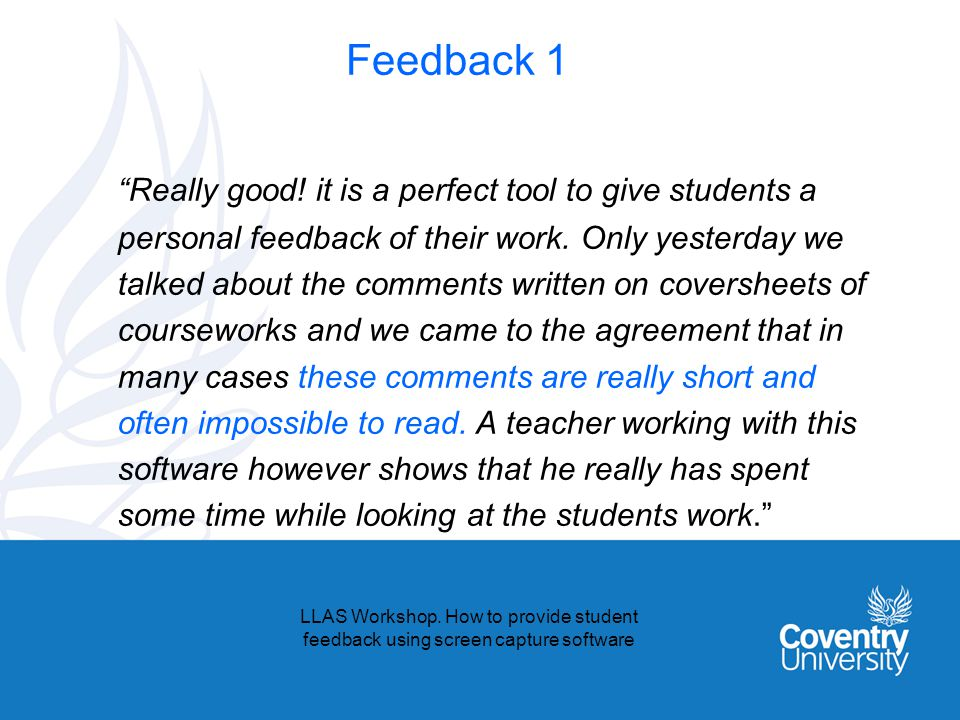 Feedback 1 Really good. it is a perfect tool to give students a personal feedback of their work.