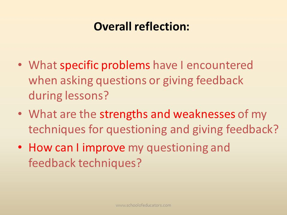 Overall reflection: What specific problems have I encountered when asking questions or giving feedback during lessons? What are the strengths and weak